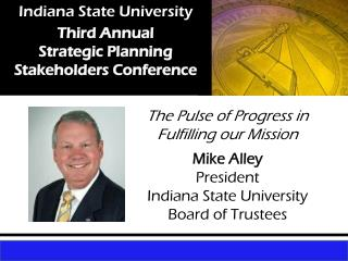 Indiana State University Third Annual  Strategic Planning  Stakeholders Conference