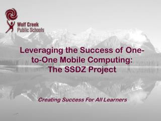 Leveraging the Success of One-to-One Mobile Computing: The SSDZ Project