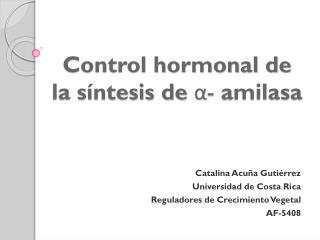 Control hormonal de la síntesis de  α-  amilasa