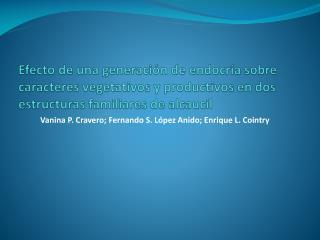 Vanina  P.  Cravero ; Fernando S. López Anido; Enrique L.  Cointry