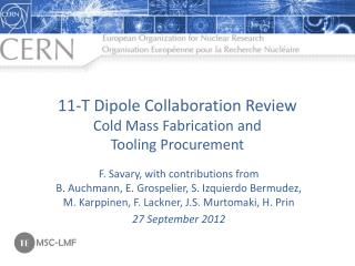 11-T Dipole Collaboration Review Cold Mass Fabrication and  Tooling Procurement