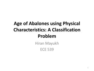 Age of Abalones using Physical Characteristics: A Classification Problem