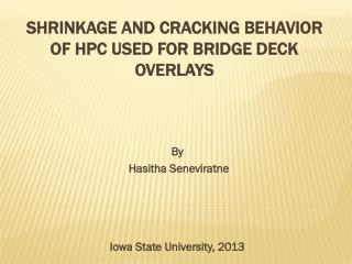 Shrinkage and Cracking Behavior of HPC Used for Bridge Deck Overlays