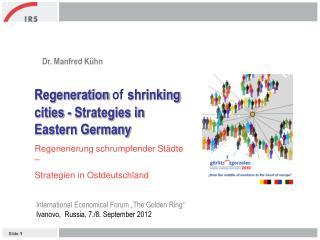 Regenerierung schrumpfender Städte –  Strategien in Ostdeutschland