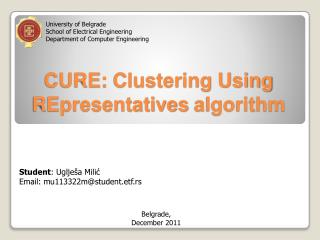 CURE:  Clustering Using  REpresentatives  algorithm