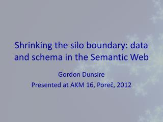 Shrinking the silo boundary: data and schema in the Semantic Web