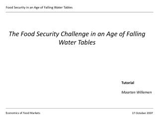 The Food Security Challenge in an Age of Falling Water Tables