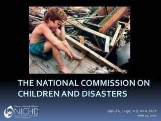 The National Commission on Children and Disasters