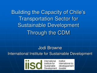 Building the Capacity of Chile s Transportation Sector for Sustainable Development Through the CDM
