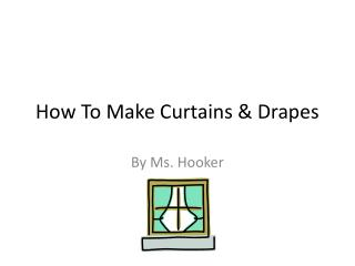 How To Make Curtains & Drapes