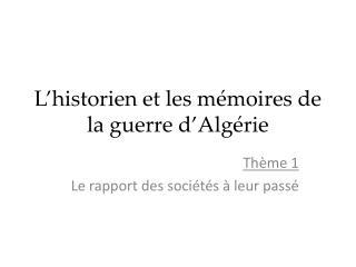 L'historien et les mémoires de la guerre d'Algérie