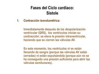 Fases del Ciclo cardiaco:  Sístole