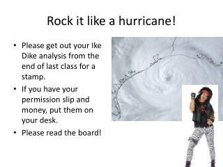 Rock it like a hurricane!