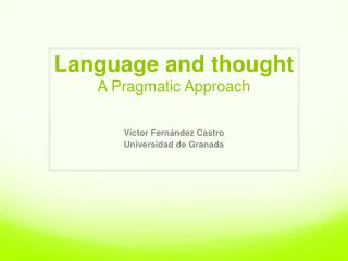 Language and thought A Pragmatic Approach