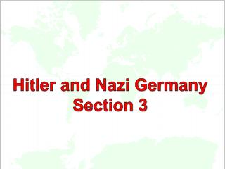 Hitler and Nazi Germany  Section 3
