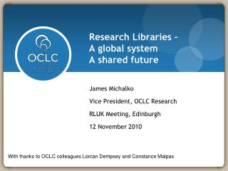 Research Libraries –  A global system A shared future