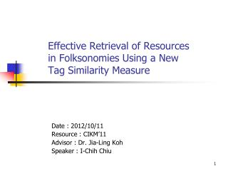 Effective Retrieval of Resources in Folksonomies Using a New Tag  Similarity Measure