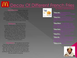 Decay Of Different French Fries By: Kalyssa,  Hannah,&Paige