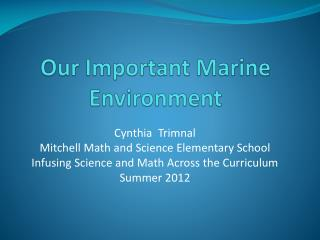 Our Important Marine Environment