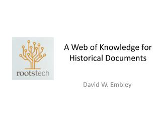 A Web of Knowledge for  Historical Documents
