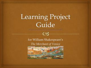 Learning Project Guide *adapted from Signet Classic Teacher's Resource Guide 2007