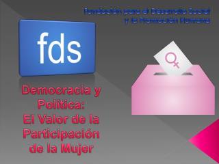 Democracia y Política: El Valor de la Participación de la Mujer