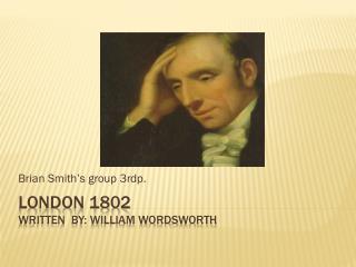 London 1802  Written  by: William Wordsworth