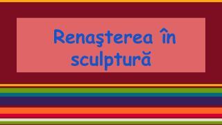 Renaşterea în sculptură