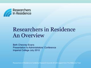 Researchers in Residence An Overview