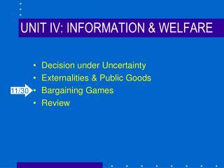 UNIT IV: INFORMATION & WELFARE
