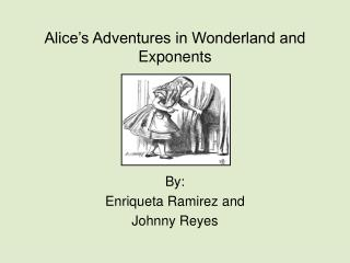 Alice�s Adventures in Wonderland and Exponents
