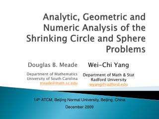 Analytic, Geometric and Numeric Analysis of the Shrinking  Circle  and Sphere Problems