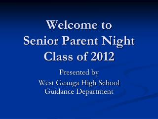 Welcome to Senior Parent Night  Class of 2012
