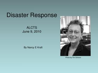 Disaster Response ALCTS June 9, 2010