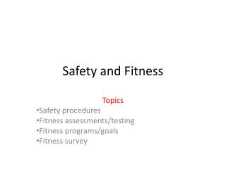 Safety and Fitness