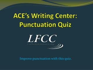 ACE's Writing Center: Punctuation Quiz