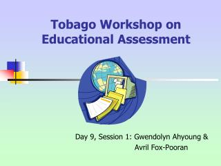 Tobago Workshop on Educational Assessment