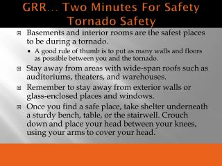 GRR… Two Minutes For Safety Tornado Safety