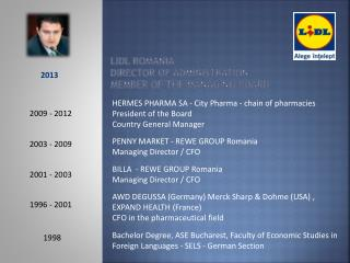 LIDL Romania Director of Administration Member of the Managing Board