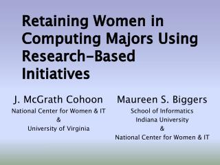 Retaining Women in Computing Majors Using Research-Based Initiatives