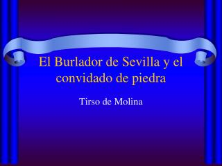 El  Burlador  de  Sevilla  y el  convidado  de  piedra