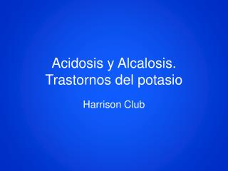 Acidosis y Alcalosis. Trastornos del potasio