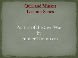 Politics of  the Civil War by  Jennifer Thompson