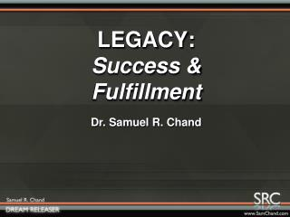 LEGACY:  Success & Fulfillment