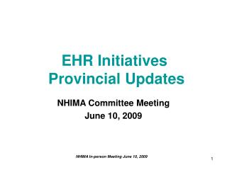 EHR Initiatives  Provincial Updates