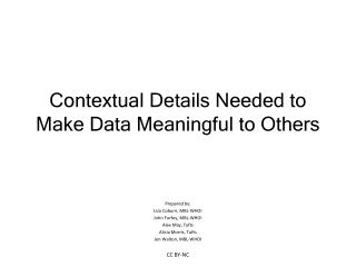 Contextual Details Needed to Make Data Meaningful to Others