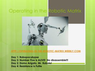 Operating in the Robotic Matrix