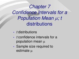 Chapter  7 Confidence Intervals for a Population Mean  ; t  distributions