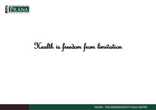 Health is freedom from  limitation