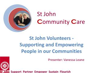 St  John Volunteers - Supporting and Empowering  People in our Communities